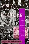Visual Culture: Images and Interpretations - Norman Bryson, Michael Ann Holly, Keith Moxey