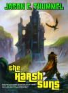The Harsh Suns - Jason E. Thummel