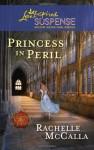 Princess in Peril - Rachelle McCalla