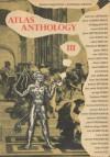 Atlas Anthology Three (Atlas Anthology, #3) - Alastair Brotchie