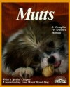 Mutts: Everything About Selection, Care, Nutrition, Breeding, and Diseases With a Special Chapter on Understanding Mixed-Bred Dogs - Fredric L. Frye, Frank McLaughlin