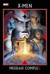 X-Men: Messiah Complex - Ed Brubaker, Mike Carey, Peter David, Craig Kyle