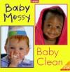 Baby Messy, Baby Clean! - Nancy Sheehan