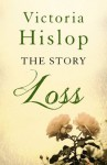The Story: Loss - Victoria Hislop
