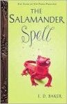 The Salamander Spell (The Tales of the Frog Princess Series #5) - E.D. Baker