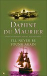 I'll Never Be Young Again - Daphne du Maurier, Elaine Dundy