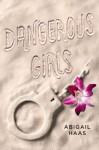 Dangerous Girls - Abigail Haas