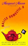 Margaret Maron Presents Malice Domestic - Margaret Maron, Nevada Barr, Janet Laurence, Miriam Grace Monfredo, Carol Anne O'Marie, Abigail Padgett, Douglas Dennis, Amanda Cross, Mary Daheim, Jonathan Gash, Edward D. Hoch, Susan Holtzer, H.R.F. Keating, Susan Kenney, Alanna Knight