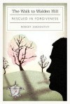 The Walk to Walden Hill: Rescued in Forgiveness - Robert Abernathy