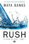Rush: À fleur de peau, T1 (ROMANTICA) (French Edition) - Maya Banks, Laurence Boischot