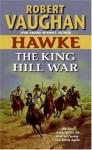 Hawke: The King Hill War (Hawke (HarperTorch Paperback)) - Robert Vaughan