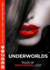 Underworlds: Tales of Paranormal Lust - Charlotte Stein, Janine Ashbless, Angela Caperton, Rose de Fer, Elizabeth Coldwell, Lara Lancey, Anne Tourney, Chrissie Bentley, Lisette Ashton, Penelope Hildern