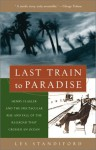 Last Train to Paradise: Henry Flagler and the Spectacular Rise and Fall of the Railroad that Crossed an Ocean - Les Standiford, Henry Morrison Flagler