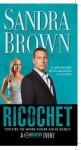 Ricochet - Movie Tie-In: A Novel - Sandra Brown