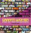 Graffiti Women: Street Art from Five Continents - Nicholas Ganz, Nancy MacDonald, Swoon