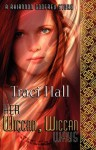 Her Wiccan, Wiccan Ways - Traci E. Hall