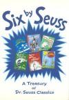 Six by Seuss: A Treasury of Dr. Seuss Classics - Dr. Seuss