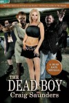 The Dead Boy: A Dead Days Novella (#1) - Craig Saunders