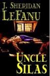 Uncle Silas - Joseph Sheridan Le Fanu