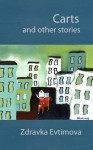 Carts and Other Stories - Zdravka Evtimova