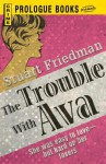 The Trouble with Ava - Stuart Friedman