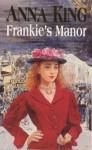 Frankie's Manor - Anna King