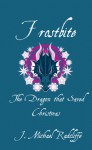 Frostbite - The Dragon that Saved Christmas - J. Michael Radcliffe