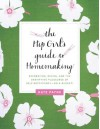 The Hip Girl's Guide to Homemaking: Decorating, Dining, and the Gratifying Pleasures of Self-Sufficiency--on a Budget! - Kate Payne