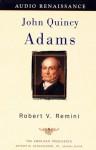 John Quincy Adams: The American Presidents Series: The 6th President, 1825-1829 (Audio) - Robert V. Remini
