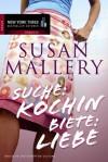 Suche Köchin, Biete Liebe (German Edition) - Susan Mallery, Jutta Zniva