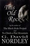 This Old Rock - G. David Nordley