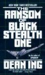 The Ransom of Black Stealth One - Dean Ing