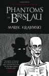 The Phantoms of Breslau - Marek Krajewski, Danusia Stok