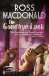 The Goodbye Look (Penguin Modern Classics) - Ross Macdonald