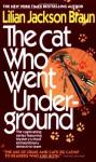 The Cat Who Went Underground - Lilian Jackson Braun