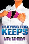 Playing for Keeps - Mur Lafferty