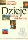 Dzieje kultury niemieckiej - Hubert Orłowski, Czesław Karolak, Wojciech Kunicki