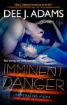 Imminent Danger - Dee J. Adams