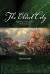 The Oldest City: The Story of St. John's Newfoundland - Paul O'Neill