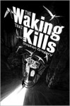 The Waking That Kills - Stephen Gregory