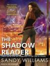 The Shadow Reader - Sandy Williams, Amy Rubinate