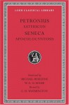 Petronius: Satyricon; Seneca: Apocolocyntosis (Loeb Classical Library No. 15) - Petronius, Seneca, Michael Heseltine, W.H.D. Rouse