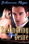 Rekindling His Desire - Julianne Reyer