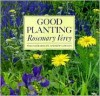 GOOD PLANTING - Rosemary Very, Andrew Lawson
