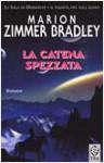 La catena spezzata - Marion Zimmer Bradley, Roberta Rambelli