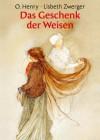 Das Geschenk der Weisen - O. Henry, Lisbeth Zwerger