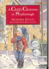 A Child's Christmas In Scarborough - Howard Engel