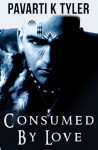 Consumed By Love - Pavarti K. Tyler