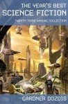 The Year's Best Science Fiction: Twenty-Third Annual Collection - Gardner R. Dozois, Harry Turtledove, Robert Reed, Ken MacLeod