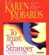 To Trust a Stranger - Karen Robards, Kate Forbes